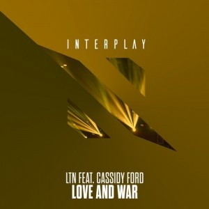 LTN Feat. Cassidy Ford - Love and War