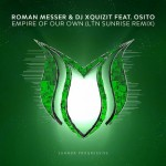 Romman Messer & DJ Xquizit - Empire of Our Own (LRN Sunrise Remix)