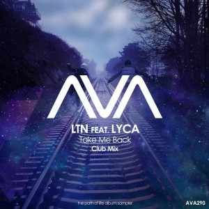 LTN feat Lyca - Take Me Back