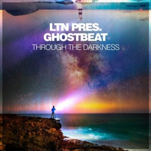 LTN Pres. Ghostbeat - Through The Darkness