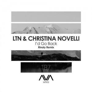 LTN & Christina Novelli - I'd Go Back (Rinaly Remix)