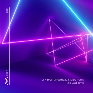 LTN Pres. Ghostbeat & Clara Yates -The Last Time